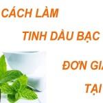 cach-lam-tinh-dau-bac-ha